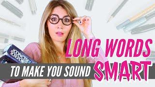 12 Long English Words to Make you Sound Smart!