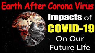 Top 10 Ways Coronavirus Will Affect The World and Change Your Life.