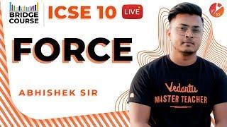 Force ICSE Class 10 Chapter 1 Physics | Science | Bridge Course | @Vedantu Class 9 & 10