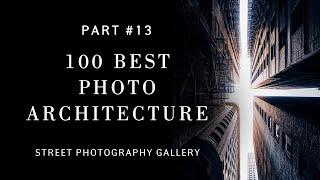 How to shoot architecture. Top selection 100 best street photos (Street photography)