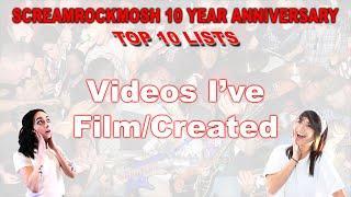 ScreamRockMosh 10 Year Anniversary Top 10 Lists (Videos I've Film/Created)