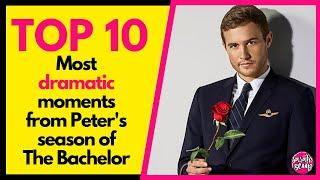 Top 10 Most Dramatic Bachelor Moments From Peter's Season