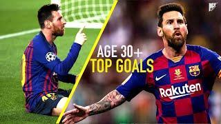Lionel Messi Age 30+ TOP 30 Goals HD