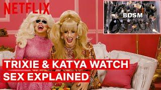 Drag Queens Trixie Mattel & Katya React to Sex, Explained | I Like to Watch | Netflix