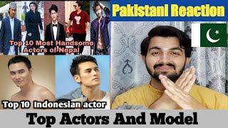 Pakistani Reaction On Top 10 Most Handsome Actors Of Nepal Top 10 Indonesian actors