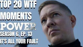 Top 20 WTF Moments | Power Season 6 Episode 13 Reaction