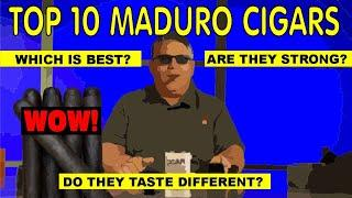 The Top 10 Maduro Cigars - Which Is Best?