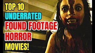 Top 10 Underrated Found Footage Horror Movie Gems!