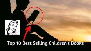 Top 10 Best Selling Children's Books Updated for 2020 MUST READS