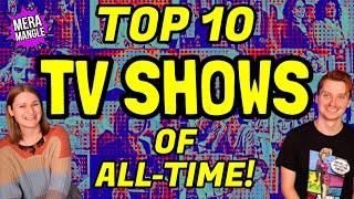 TOP 10 TV SHOWS OF ALL-TIME! | TV Ranking & Review | Mera Mangle