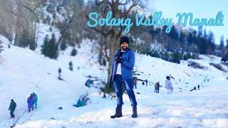 Solang Valley Manali | Solang Valley Trip | Top Snowfall Place | Solang Valley Manali Tour Guide