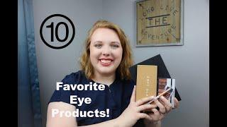 Top 10 Favorite Eye Products!