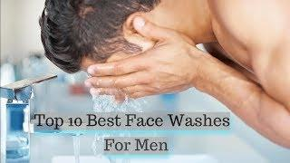 Top 10 Best Face Washes For Men | Best Skin Care Face Wash Men | Mens Trendy Hairstyles