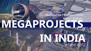 UPCOMING MEGA PROJECTS IN INDIA | 2020-2024 | #part6 #ep2
