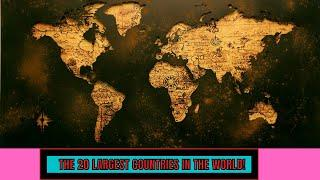 top 20 largest country | know the number 1 country | known the sq.km world | surface area of country
