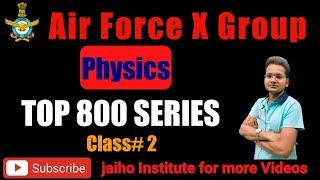 Physics Top 800 Series | Class # 2 | For Air force X Group by Chandan Sir