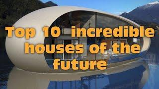 Top 10 houses of the future