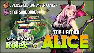 Max Level Under 10 Min Alice Mid Lane Monster! Rolex Top 1 Global Alice   Mobile Legends