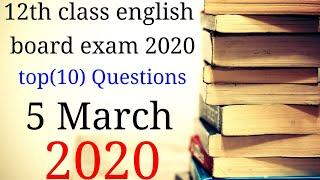 12th class english board exam 2020 top(10) Questions