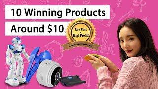 10 Winning Products Around $10 / Low Cost And High Profit!