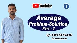 Average Problem Solution | Part 3 | Maths | R.K.Mission Batch | Best Preparatory School in Bihar