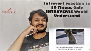 INTROVERT reacting to - 10 Things Only INTROVERTS Would Understand | JK Reactions