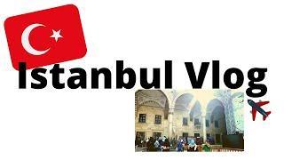 Istanbul Vlog