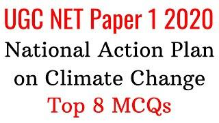 (Mock TEST 73) National Action Plan on Climate Change (NAPCC) Top 8 MCQs For UGC NET Paper 1 2020
