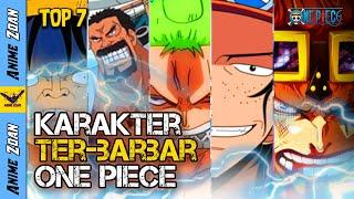 TERLALU NEKAT ! INILAH 7 KARAKTER PALING BARBAR di ONE PIECE | (TOP 10 ONE PIECE) by Anime Zoan
