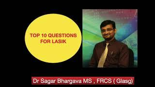 Top 10 Questions LASIK answered by DR SAGAR BHARGAVA Lasik Surgeon Kolkata | Lasik Surgery Cost
