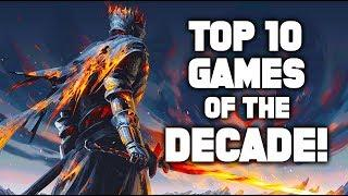Top 10 Games of the Decade: BEST UNFORGETTABLE VIDEO GAMES (Best of 2010-2019)