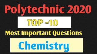 Top 10 Important Questions of Chemistry|Polytechnic Entrance Exam Preparation