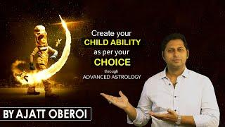 CREATE YOUR CHILD ABILITY AS PER YOUR CHOICE | TOP 10 BEST ASTROLOGER IN INDIA | ASTROLOGER IN MUM