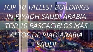 The Top 10 Tallest Building in the Riyadh Saudi Arabia By Tipu Baloch Ksa