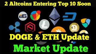 2 Altcoins Entering in Top 10 Soon | DOGE & ETH Update | Crypto World Big Updates - Crypto News