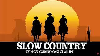 Top 100 Slow Country Songs Of All Time - Greatest Old Classic Country Music Hits Collection