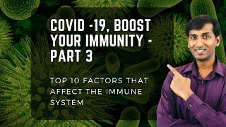 Top ten factors that affect the immune system (COVID-19, Boost your immunity - Part - 3)