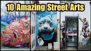 Top 10 // Amazing Street Arts //