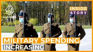 Why is worldwide military spending going up? | Inside Story