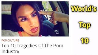 Top 10 Tragedies Of The Porn Industry