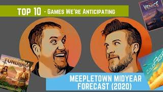 MeepleTown Midyear Forecast: 2020 (Top 10 Games We're Anticipating)