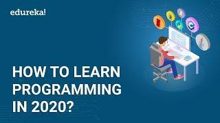 How to Learn Programming in 2020 | Start Coding from Scratch | Best Programming Languages | Edureka