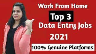 Data Entry Jobs || Work From Home || Top - 3 Websites || Jobs 2021