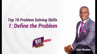 Top 10 Problem Solving Skills - 1: Define the Problem 100 Days of Wisdom - Season 3, Day 71