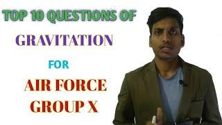 gravitation | top 10 questions of physics for air force group x | physics for air force group x