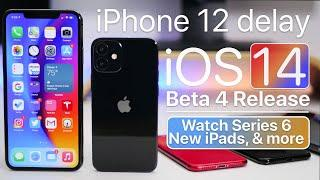iPhone 12 Delay, Apple Watch 7, iOS 14 Beta 4 Release, and more