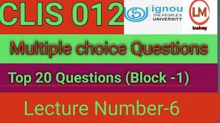 CLIS-012, Lecture-6 | CLIS, BLII-012| End term Examination| Top 25 multiple choice questions|