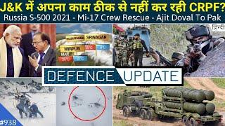 Defence Updates #938 - Ajit Doval Msg To PAK, Mi-17 Rescue, S500 Missile In 2021,