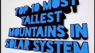 Top 10 tallest mountains in the solar system