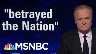 Lawrence On How President Donald Trump 'Betrayed The Nation' | The Last Word | MSNBC